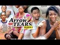ARROW OF TEARS SEASON 2 - (New Movie) Destiny Etiko & Chacha Eke 2020 Latest Nollywood Movie Full HD
