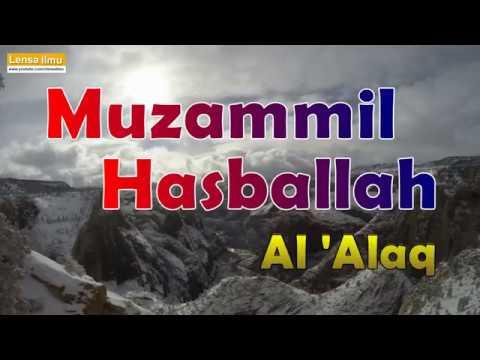 Muzammil Hasballah Surah Al 'Alaq (Best Quran Recitation)