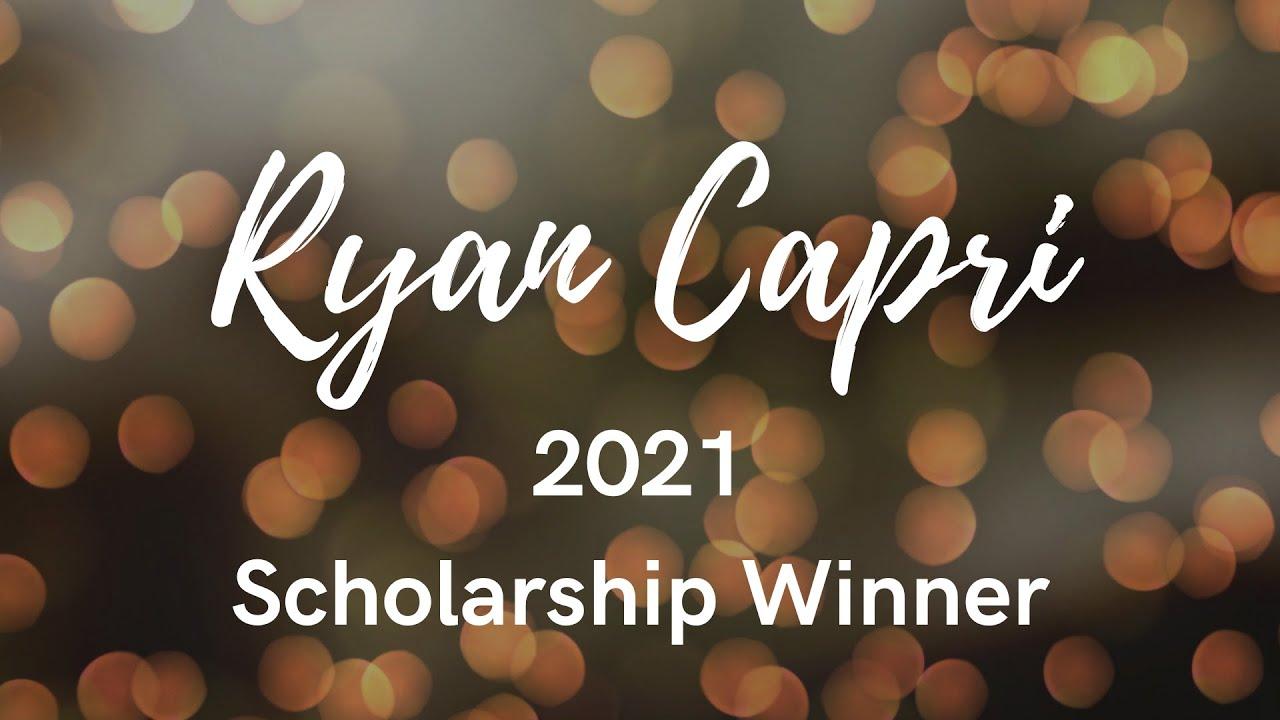 Ryan Capri - 2021 Scholarship Winner