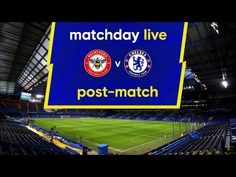Matchday Live: Brentford v Chelsea   Post-Match   Premier League Matchday
