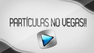 Sony Vegas // Como usar partículas e Shockwaves