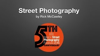 Rick McCawley   The Art of Street Photography