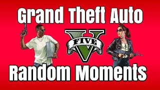 Random Gta 5 Moments