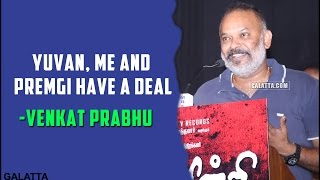 #Yuvan, me and #Premgi have a deal - #Venkat Prabhu