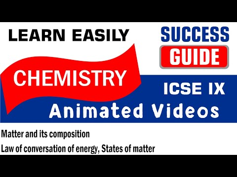 ICSE CLASS IX CHEMISTRY Matter and its composition-1-Law of conversation of energy- SUCCESS GUIDE