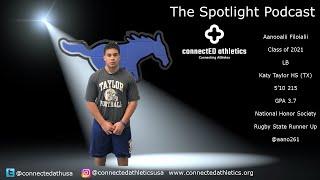 The Spotlight Podcast - '21 LB Aanooalii Filoialii Katy Taylor HS (TX)