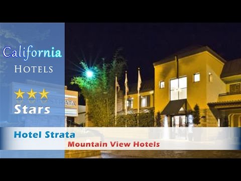 Hotel Strata - Mountain View Hotels, California