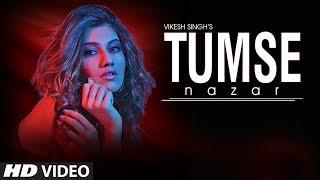 """TUMSE NAZAR"" Latest Full Song | Vikesh Singh | Feat Pooja Solanki"