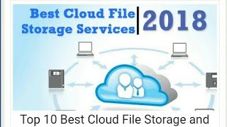 Top 10 Best Cloud File Storage and Backup Services You Need to Know