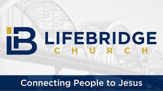 LifeBridge Church - January 10th - The Man in the Mirror