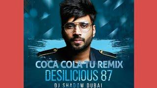 Coca Cola Tu Remix | Dj Shadow | Tony Kakkar | feat Yong Desi
