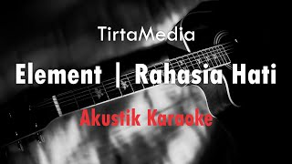 Download Lagu rahasia hati - element (akustik karaoke) mp3