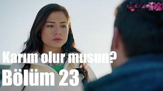 Çilek Kokusu 23. Bölüm - Karım Olur Musun?
