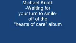 Michael Knott - Waiting for your turn to Smile  - Hearts of Care Album