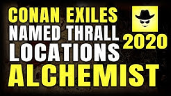 CONAN EXILES NAMED THRALL LOCATIONS | ALCHEMIST