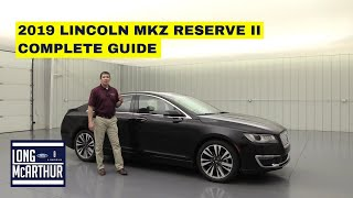 2019 LINCOLN MKZ RESERVE II COMPLETE GUIDE STANDARD AND OPTIONAL EQUIPMENT