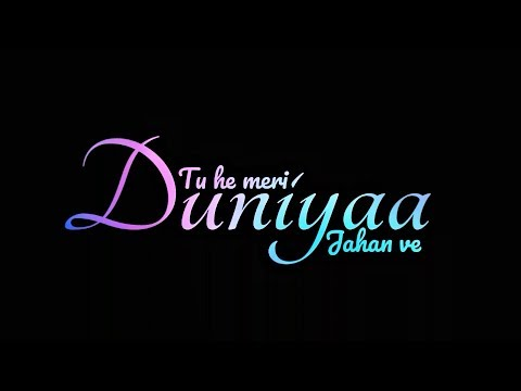 tu-he-meri-duniya-jahan-ve- -milind-gabba- -punjabi-song-whatsapp-status- -black-screen- 