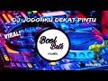 Dj Jodohku Dekat Pintu Lagu Tik Tok Full Bass Slow Santuy Enak Boolbuts Music  Mp3 - Mp4 Download