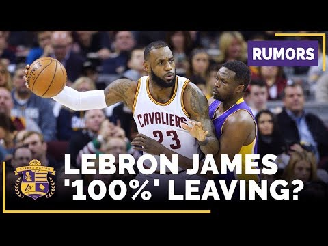 LeBron James '100%' Leaving Cleveland? Lakers A Real Possibility?