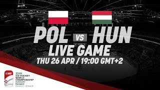 Poland - Hungary | Live | 2018 IIHF Ice Hockey World Championship Division I Group A