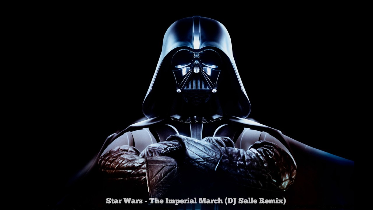 Star Wars The Imperial March Dj Salle Remix 2017 Youtube