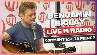 BENJAMIN BIOLAY - COMMENT EST TA PEINE ? [LIVE M RADIO] 🎙🎵