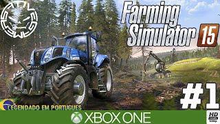 FARMING SIMULATOR 15 #1 APRENDENDO A SER UM FAZENDEIRO (Português-BR) 1080P XBOX ONE