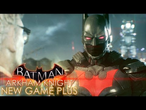 Begin Again | Batman: Arkham Knight New Game Plus | Part 1