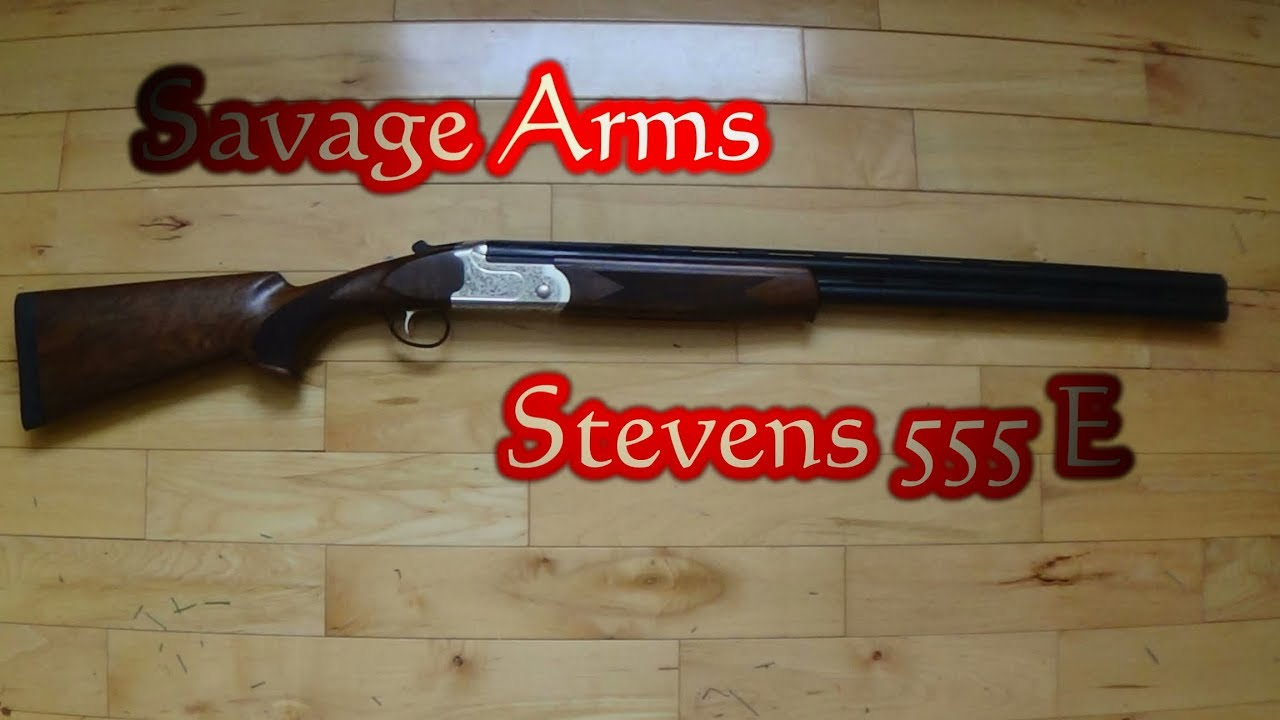 Stevens 555 E from Savage Arms