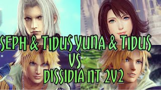 Dissidia Final Fantasy NT 2v2 - Sephiroth & Tidus Vs Yuna & Tidus