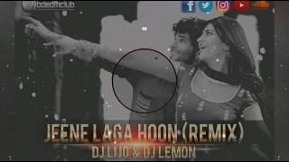 Jeene Laga Hoon - DJ LIJO & DJ LEMON