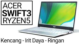 Ringan - Bertenaga: Review Acer Swift 3 (AMD Ryzen 5 4500U)