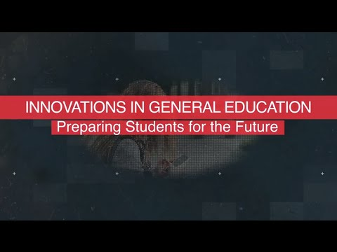 Innovations in General Education: Preparing Students for the Future