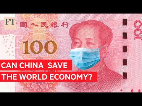 Coronavirus: will China rescue the world economy? | FT