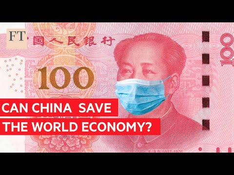 Coronavirus: Will China Rescue The World Economy? | FT