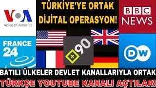 TÜRKİYE'YE ORTAK OPERASYON! DW Türkçe | BBC Türkçe | VOA | France24 | +90 Türkçe Youtube Ortak