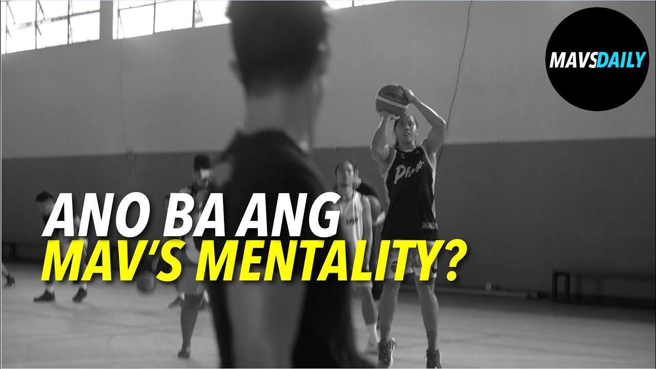ANO BA TALAGA ANG MAV'S MENTALITY? PWEDE KA BANG MATALO? | MAV'S DAILY 65