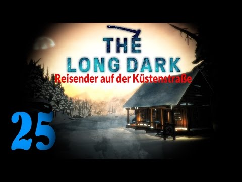 The Long Dark | #25 | *Home sweet home...* | Gameplay v.302