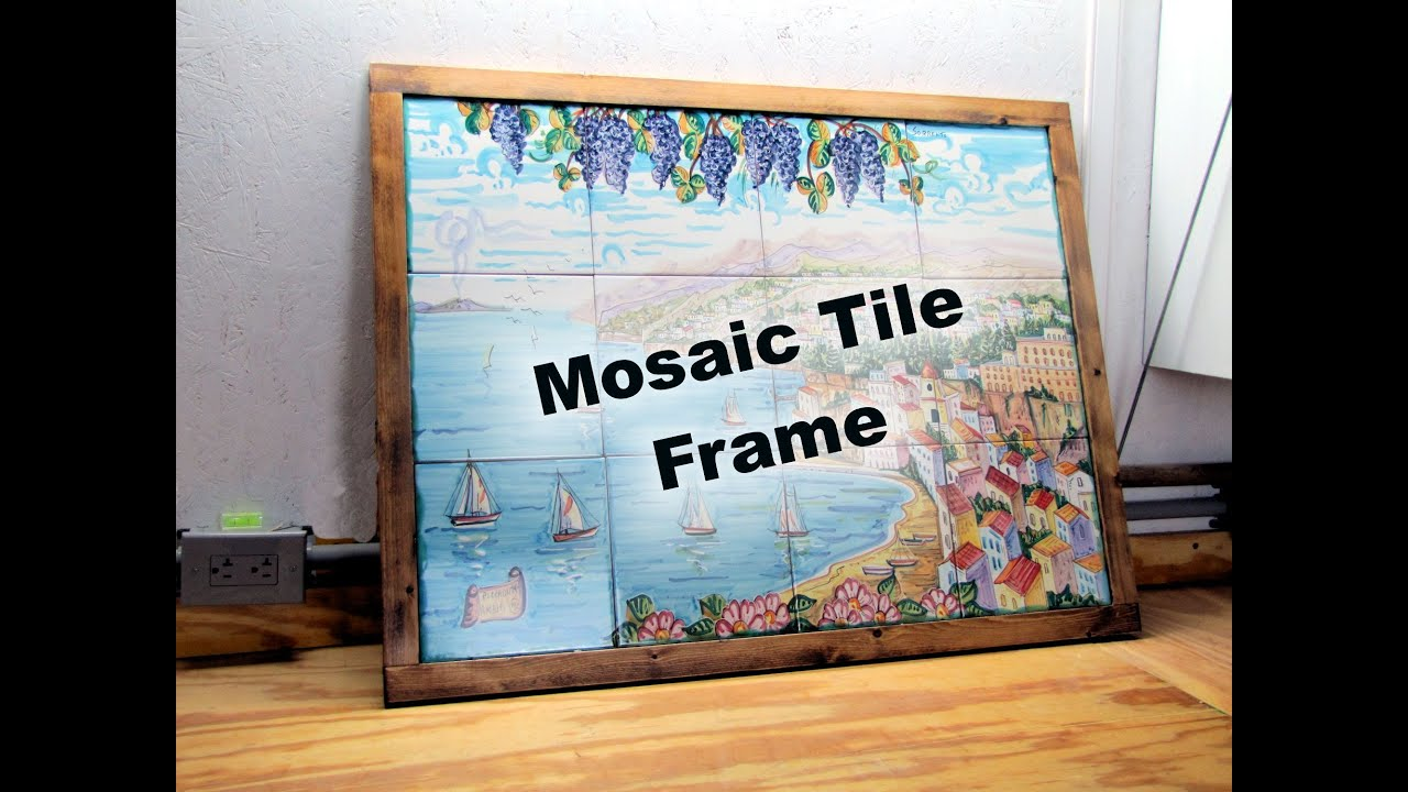 My frame for a heavy tile mosaic youtube my frame for a heavy tile mosaic dailygadgetfo Gallery