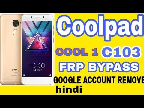 COOLPAD COOL1 C103 BYPASS FRP DONE GOOGLE ACCOUNT REMOVE