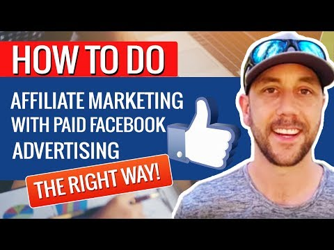 How To Do Affiliate Marketing With Paid Facebook Advertising, The Right Way! Mess This Up & You Fail