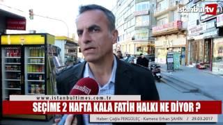 Referanduma 2 hafta kala Fatih Halkı ne diyor ?