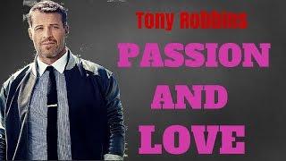 [New Video] Tony Robbins Seminar | PASSION AND LOVE - Tony Robbins Love Relationship