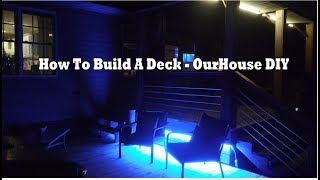 Video How To Build A Deck With LED Lights - OurHouse DIY download MP3, 3GP, MP4, WEBM, AVI, FLV Agustus 2018