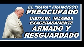 "EL ""PAPA"" FRANCISCO TIENE MIEDO. . . ""The ""Pope"" Francisco is afraid. . ."