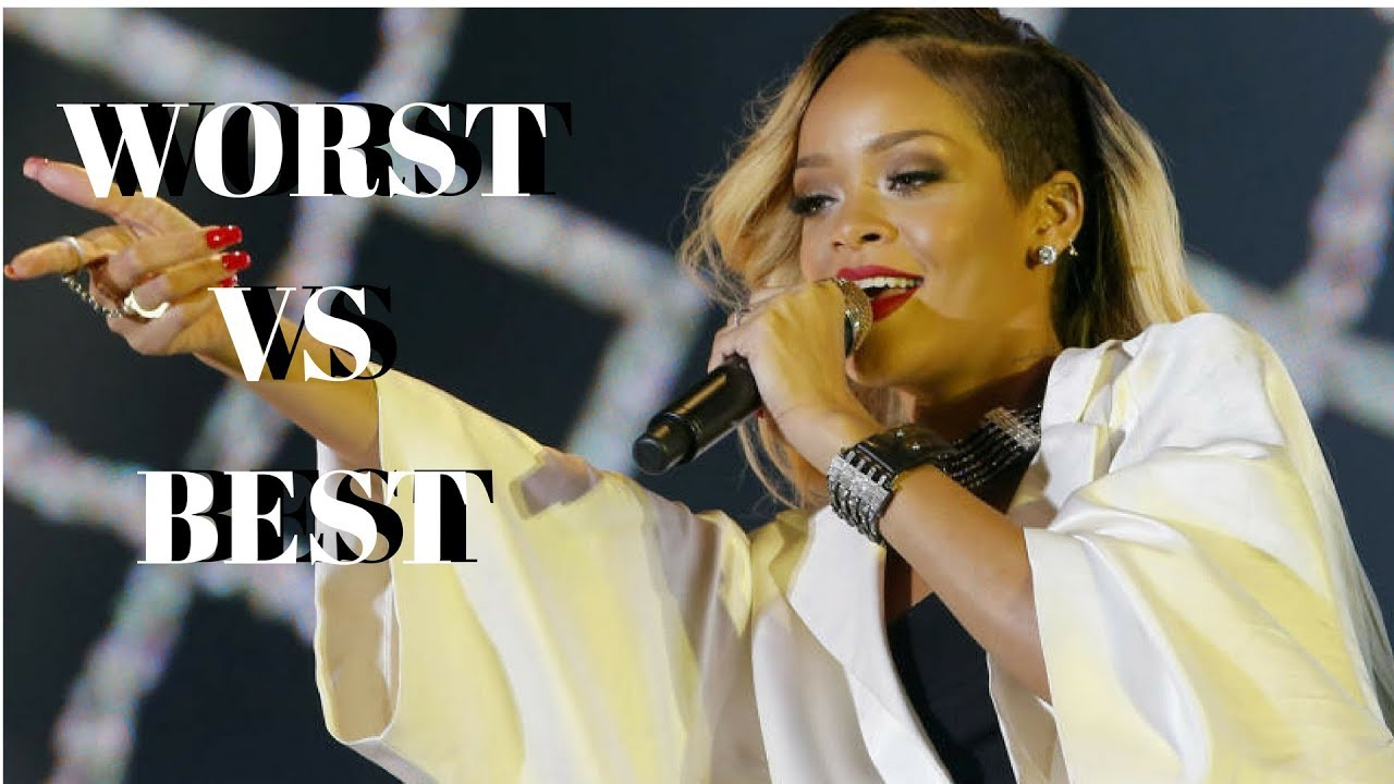Rihanna: Worst vs Best Performance