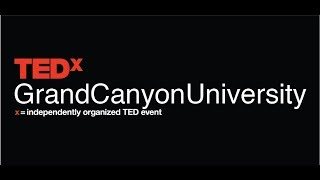Tedx Grand Canyon University 2018
