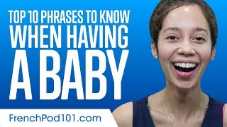 Learn the Top 10 Phrases to Know When Having a Baby in French