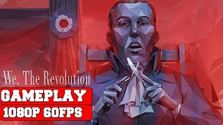 We The Revolution Gameplay (PC)