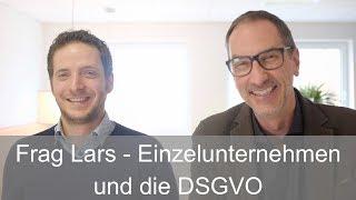 Frag Lars - Einzelunternehmen und die DSGVO